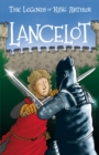 Lancelot : The Legends of King Arthur: Merlin, Magic, and Dragons - Book