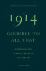 1914-Goodbye to All That : Writers on the Conflict Between Life and Art - Book