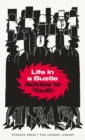 Life in a Bustle : Advice to Youth - Book