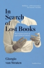 In Search of Lost Books : The forgotten stories of eight mythical volumes - Book