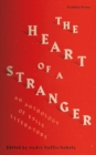 The Heart of a Stranger : An Anthology of Exile Literature - Book