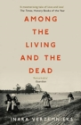 Among the Living and the Dead : A Tale of Exile and Homecoming - Book