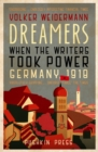 Dreamers : When the Writers Took Power, Germany 1918 - Book