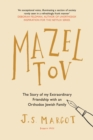 Mazel Tov : The Story of My Extraordinary Friendship with an Orthodox Jewish Family - Book