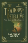 The Case of Miss Elliott: The Teahouse Detective - Book