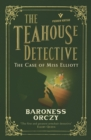 The Case of Miss Elliott : The Teahouse Detective - eBook