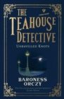 Unravelled Knots: The Teahouse Detective - Book