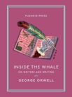 Inside the Whale : On Writers and Writing - Book