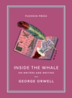 Inside the Whale : On Writers and Writing - eBook