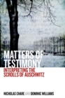 Matters of Testimony : Interpreting the Scrolls of Auschwitz - eBook