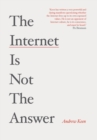 The Internet is Not the Answer - Book