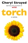 Torch : Novel from the author of the huge bestseller Wild. - eBook