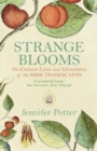 Strange Blooms : The Curious Lives and Adventures of the John Tradescants - eBook