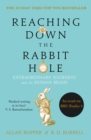 Reaching Down the Rabbit Hole : Extraordinary Journeys into the Human Brain - Book