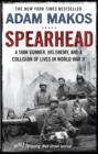 Spearhead : An American Tank Gunner, His Enemy and a Collision of Lives in World War II - eBook