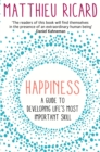 Happiness : A Guide to Developing Life's Most Important Skill - eBook