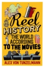 Reel History : The World According to the Movies - Book
