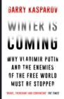 Winter is Coming : Why Vladimir Putin and the Enemies of the Free World Must be Stopped - Book