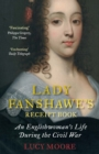 Lady Fanshawe's Receipt Book : An Englishwoman's Life During the Civil War - eBook