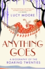 Anything Goes : A Biography of the Roaring Twenties - eBook