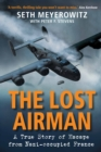 The Lost Airman : A True Story of Escape from Nazi-occupied France - Book