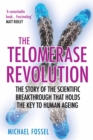 The Telomerase Revolution : The Story of the Scientific Breakthrough that Holds the Key to Human Ageing - Book