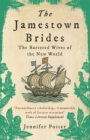 The Jamestown Brides : The Bartered Wives of the New World - eBook