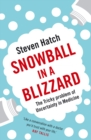 Snowball in a Blizzard : The Tricky Problem of Uncertainty in Medicine - Book