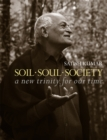 Soil Soul Society : A New Trinity For Our Time - eBook