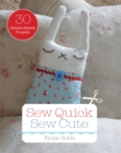 Sew Quick Sew Cute : 30 simple, speedy projects - eBook