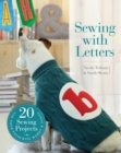 Sewing with Letters : 20 Sewing Projects - eBook