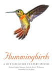 Hummingbirds : A Life-Size Guide to Every Species - eBook
