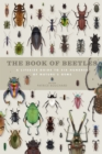 The Book of Beetles : A Lifesize Guide to Six Hundred of Nature's Gems - eBook