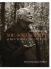 Soil * Soul * Society : A New Trinity for Our Time - Book
