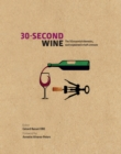 30-Second Wine : The 50 Essential Elements, Each Explained in Half a Minute - Book