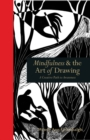 Mindfulness & the Art of Drawing : A Creative Path to Awareness - Book