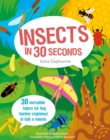 Insects in 30 Seconds : 30 fascinating topics for bug boffins explained in half a minute - Book