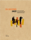 30-Second Jazz : The 50 Crucial Concepts, Styles, and Performers, each Explained in Half a Minute - Book