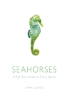 Seahorses : A Life-size Guide to Every Species - Book