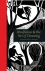 Mindfulness & the Art of Drawing : A creative path to awareness - eBook
