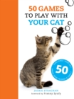 50 Games to Play with Your Cat - Book