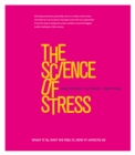 The Science of Stress : What It Is, Why We Feel It, How It Affects Us - Book