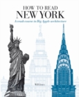 How to Read New York : A Crash Course in Big Apple Architecture - Book