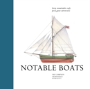 Notable Boats : Forty Small Craft, Forty Great Adventures - Book