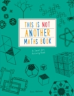 This is Not Another Maths Book : A smart art activity book - Book