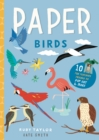 Paper Birds : 10 fun feathery friends to pop out and make - Book