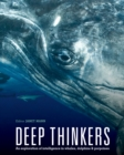 Deep Thinkers : An Exploration of Intelligence in Whales, Dolphins, and Porpoises - Book