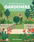 Mindful Thoughts for Gardeners : Sowing Seeds of Awareness - Book
