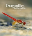 Dragonflies & Damselfies : A natural history - Book
