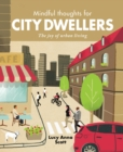 Mindful Thoughts for City Dwellers : The Joy of Urban Living - Book
